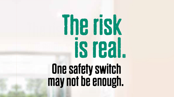 One safety switch may not be enough